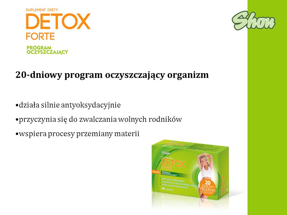 20-dniowy program oczyszczający organizm działa silnie antyoksydacyjnie przyczynia się do zwalczania wolnych rodników wspiera procesy przemiany materi