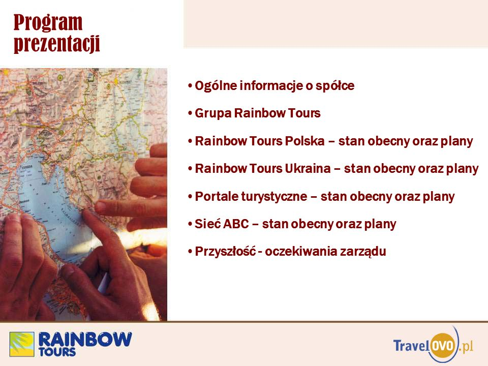 2 Program prezentacji Ogólne informacje o spółce Grupa Rainbow Tours Rainbow Tours Polska – stan obecny oraz plany Rainbow Tours Ukraina – stan obecny