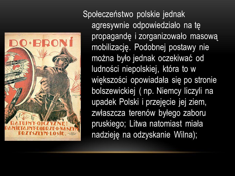 Społeczeństwo polskie jednak agresywnie odpowiedziało na tę propagandę i zorganizowało masową mobilizację. Podobnej postawy nie można było jednak ocze