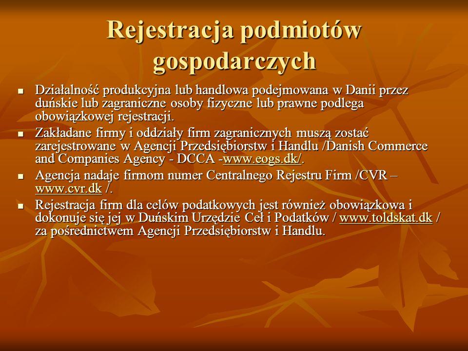 Rejestracja podmiotów gospodarczych Działalność produkcyjna lub handlowa podejmowana w Danii przez duńskie lub zagraniczne osoby fizyczne lub prawne p