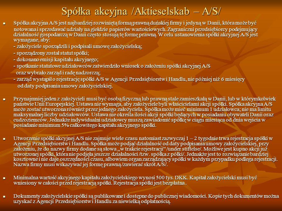Spółka akcyjna /Aktieselskab – A/S/ Spółka akcyjna A/S jest najbardziej rozwiniętą formą prawną duńskiej firmy i jedyną w Danii, która może być Spółka