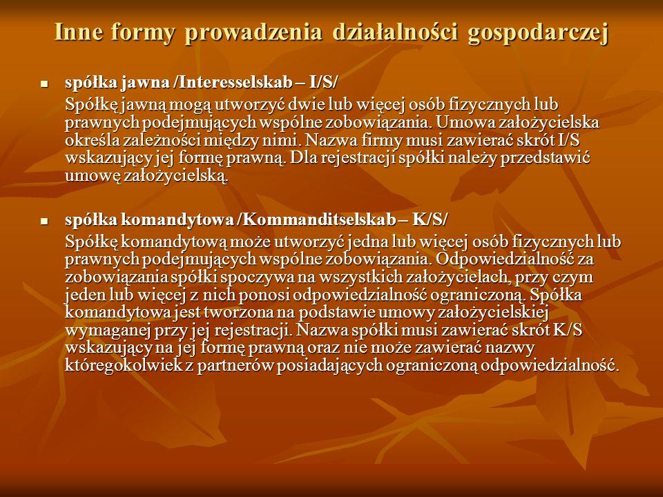 Inne formy prowadzenia działalności gospodarczej spółka jawna /Interesselskab – I/S/ spółka jawna /Interesselskab – I/S/ Spółkę jawną mogą utworzyć dw