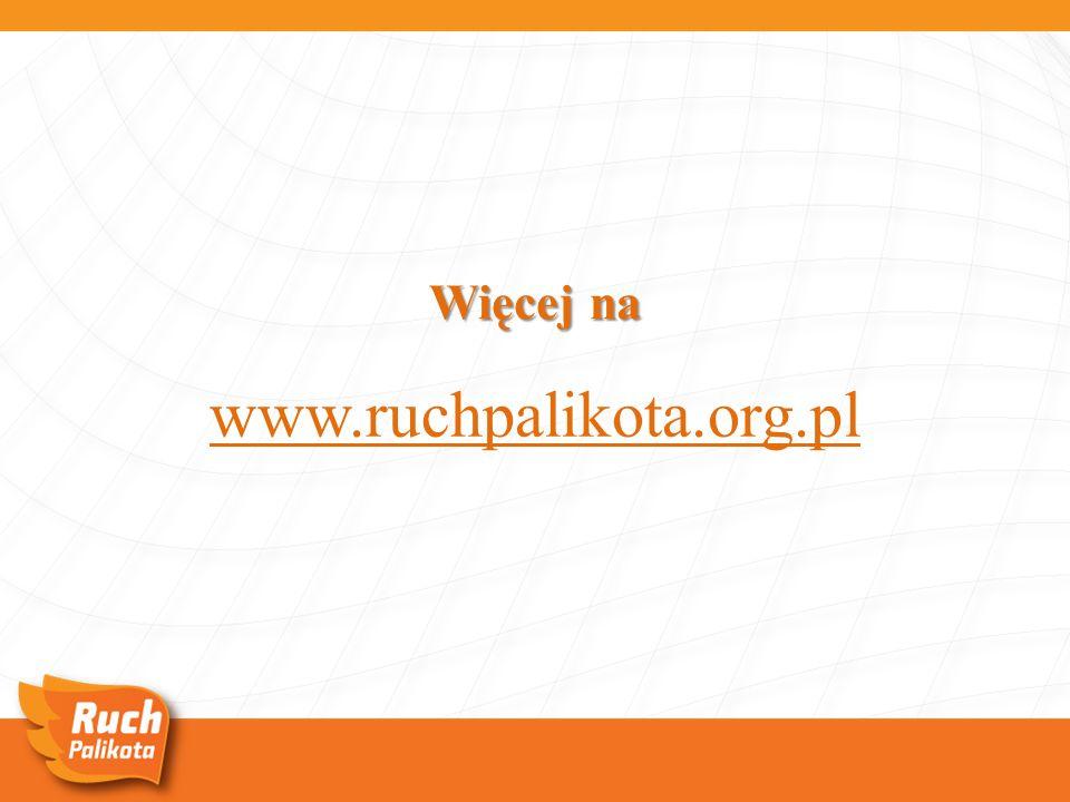Więcej na www.ruchpalikota.org.pl