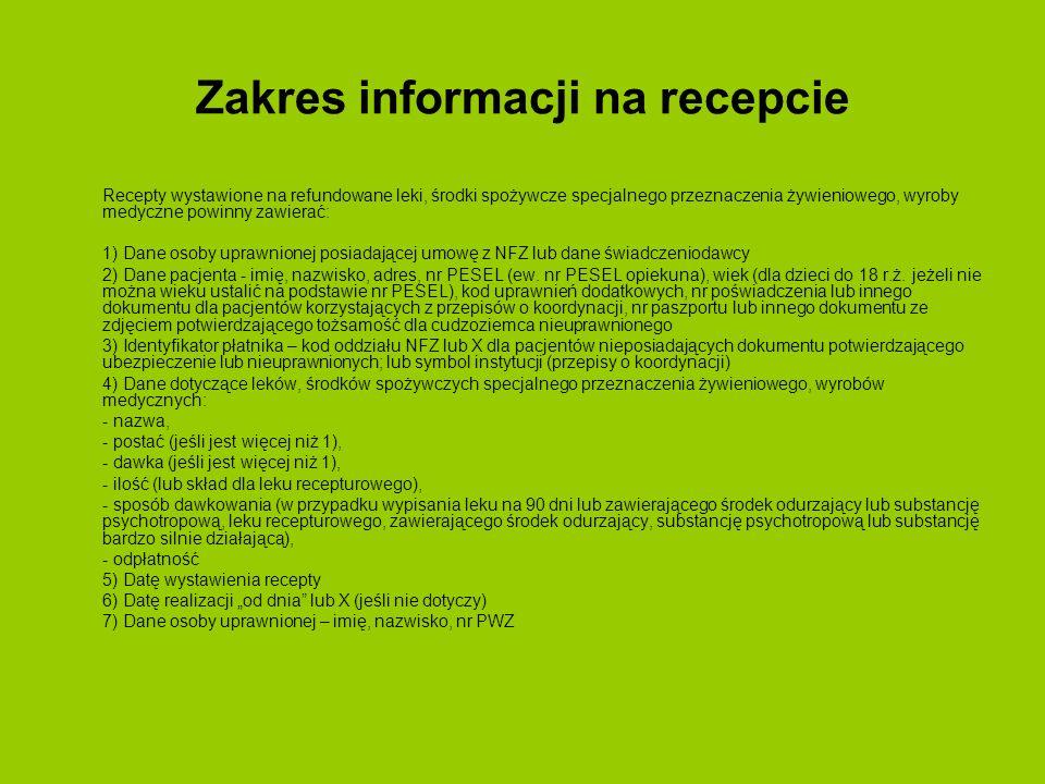 PODSUMOWANIE ZMIAN 22) Doprecyzowano określenie pojedyncza ilość leku recepturowego odnosząc je do odpowiedniego rozporządzenia 23) Możliwość wystawiania do 6 recept na okres 6 miesięcy dla leków antykoncepcyjnych 24) Możliwość zmniejszania ilości leku recepturowego do ilości odpowiadającej jednemu ryczałtowi 25) W przypadku wypisania na recepcie kilku leków termin realizacji recepty ustala się indywidualnie dla każdego z leków.