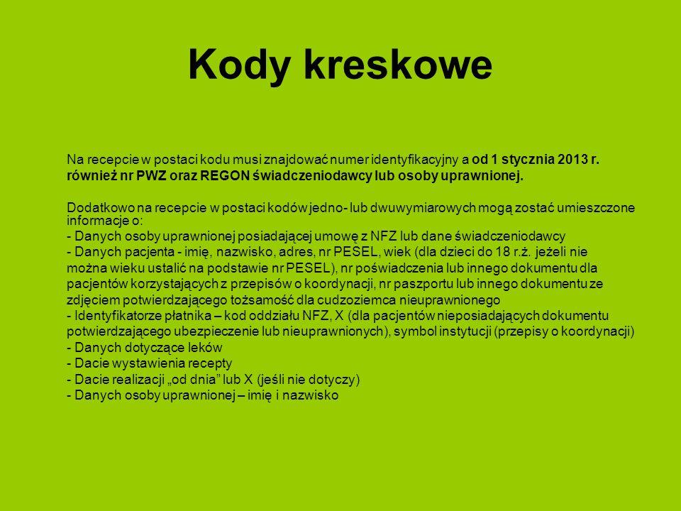 Kody kreskowe Na recepcie w postaci kodu musi znajdować numer identyfikacyjny a od 1 stycznia 2013 r. również nr PWZ oraz REGON świadczeniodawcy lub o