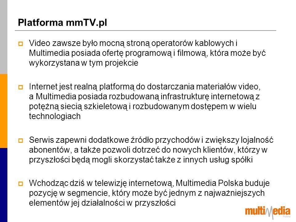 Platforma mmTV.pl Video zawsze było mocną stroną operatorów kablowych i Multimedia posiada ofertę programową i filmową, która może być wykorzystana w