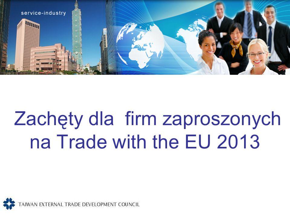 Zachęty dla firm zaproszonych na Trade with the EU 2013