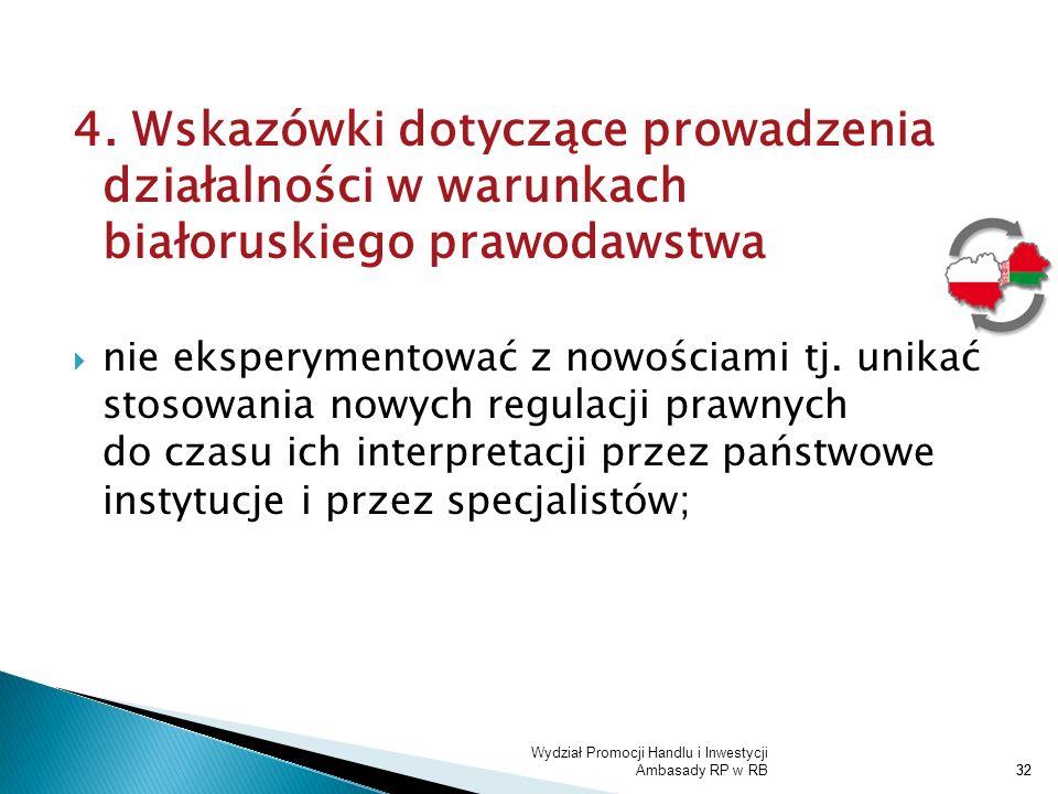 Wydział Promocji Handlu i Inwestycji Ambasady RP w RB32 4. Wskazówki dotyczące prowadzenia działalności w warunkach białoruskiego prawodawstwa nie eks