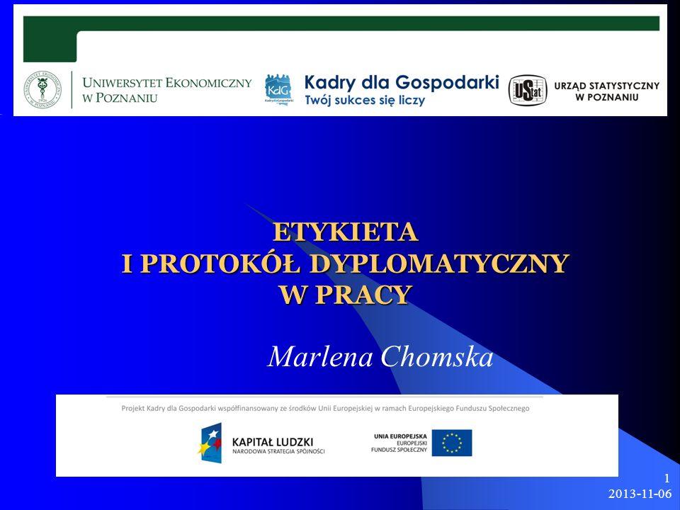 2013-11-06 1 ETYKIETA I PROTOKÓŁ DYPLOMATYCZNY W PRACY Marlena Chomska