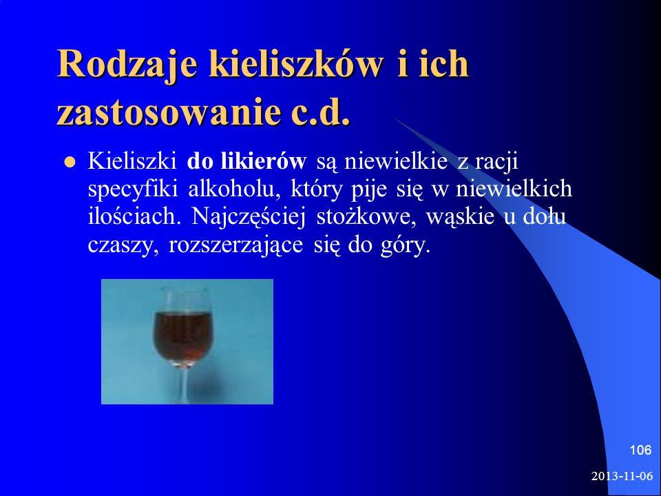 Rodzaje kieliszków i ich zastosowanie c.d. Kieliszki do likierów są niewielkie z racji specyfiki alkoholu, który pije się w niewielkich ilościach. Naj
