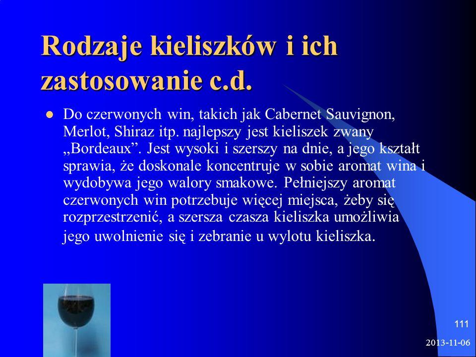 Rodzaje kieliszków i ich zastosowanie c.d. Do czerwonych win, takich jak Cabernet Sauvignon, Merlot, Shiraz itp. najlepszy jest kieliszek zwany Bordea