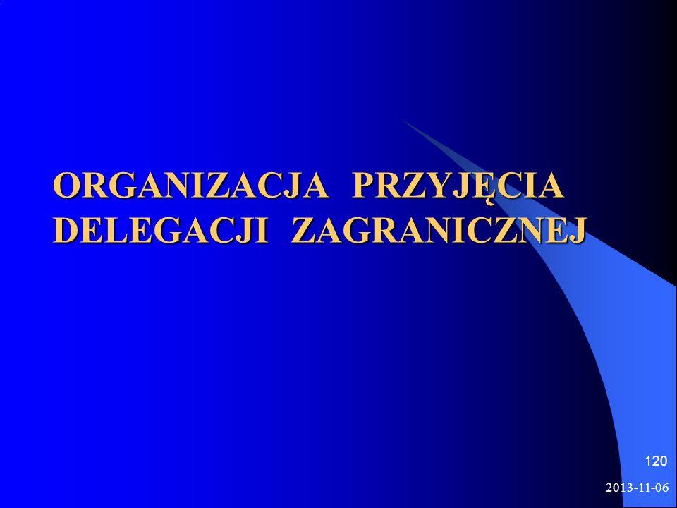 2013-11-06 120 ORGANIZACJA PRZYJĘCIA DELEGACJI ZAGRANICZNEJ