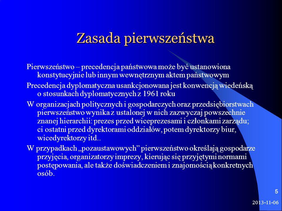 2013-11-06 5 Zasada pierwszeństwa Pierwszeństwo – precedencja państwowa może być ustanowiona konstytucyjnie lub innym wewnętrznym aktem państwowym Pre