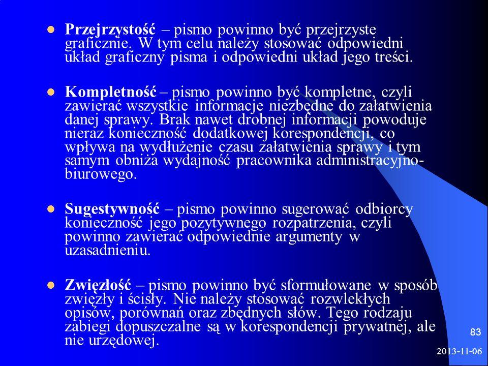 2013-11-06 83 Przejrzystość – pismo powinno być przejrzyste graficznie. W tym celu należy stosować odpowiedni układ graficzny pisma i odpowiedni układ