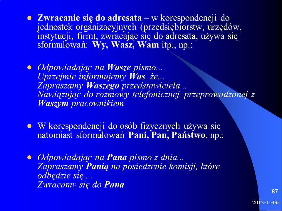 2013-11-06 87 Zwracanie się do adresata – w korespondencji do jednostek organizacyjnych (przedsiębiorstw, urzędów, instytucji, firm), zwracając się do