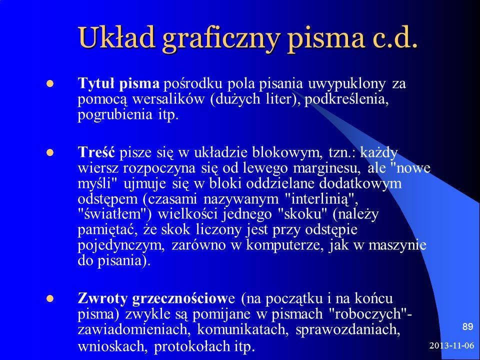 2013-11-06 89 Układ graficzny pisma c.d. Tytuł pisma pośrodku pola pisania uwypuklony za pomocą wersalików (dużych liter), podkreślenia, pogrubienia i
