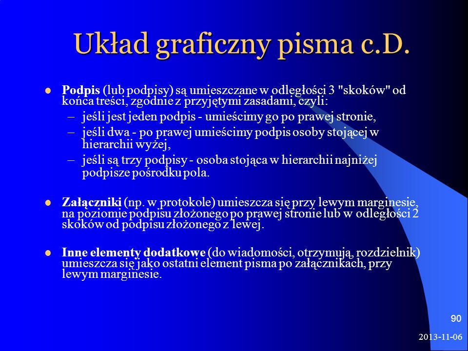 2013-11-06 90 Układ graficzny pisma c.D. Podpis (lub podpisy) są umieszczane w odległości 3