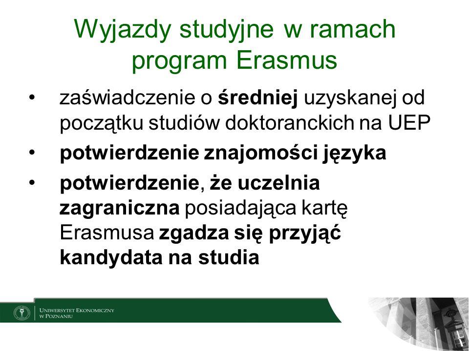 Wyjazdy studyjne w ramach program Erasmus zaświadczenie o średniej uzyskanej od początku studiów doktoranckich na UEP potwierdzenie znajomości języka