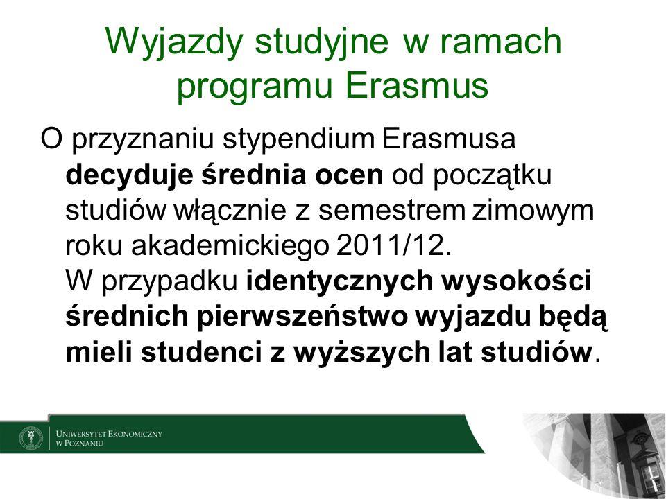 Wyjazdy studyjne w ramach programu Erasmus O przyznaniu stypendium Erasmusa decyduje średnia ocen od początku studiów włącznie z semestrem zimowym rok