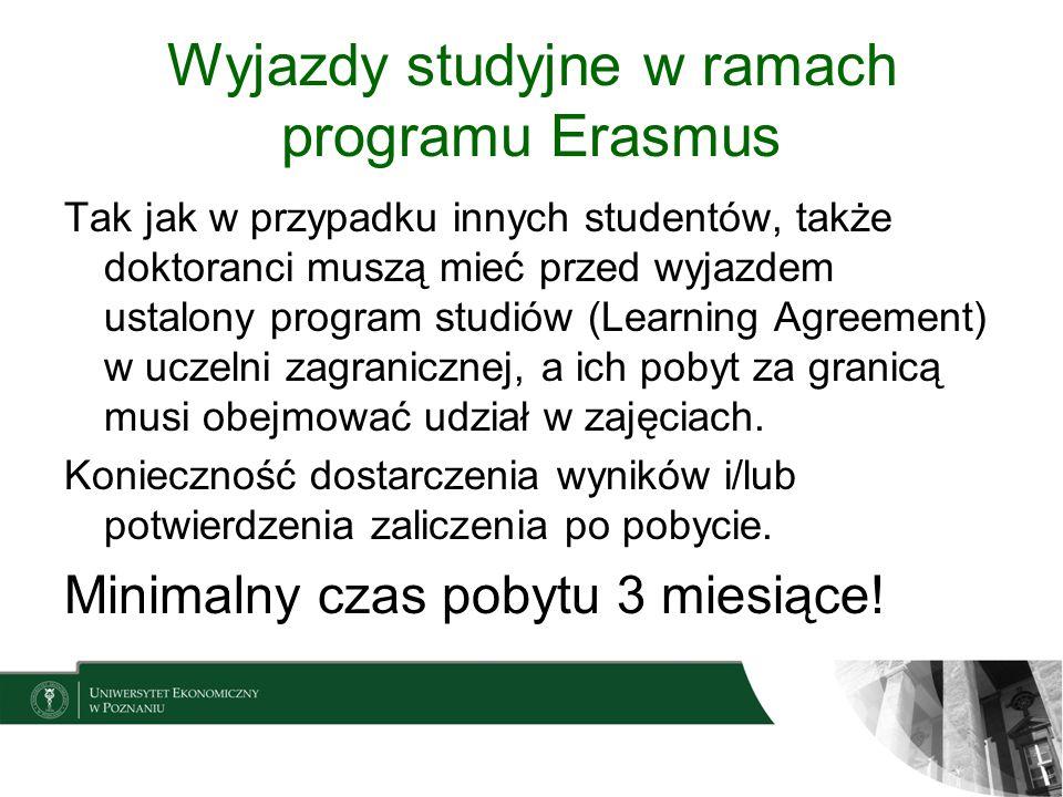 Wyjazdy studyjne w ramach programu Erasmus Tak jak w przypadku innych studentów, także doktoranci muszą mieć przed wyjazdem ustalony program studiów (
