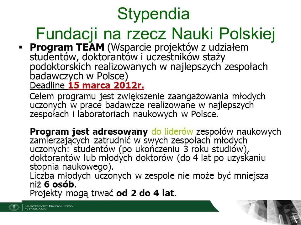Stypendia Fundacji na rzecz Nauki Polskiej Program TEAM (Wsparcie projektów z udziałem studentów, doktorantów i uczestników staży podoktorskich realiz