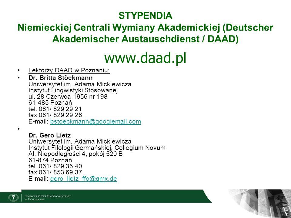 STYPENDIA Niemieckiej Centrali Wymiany Akademickiej (Deutscher Akademischer Austauschdienst / DAAD) www.daad.pl Lektorzy DAAD w Poznaniu: Dr. Britta S