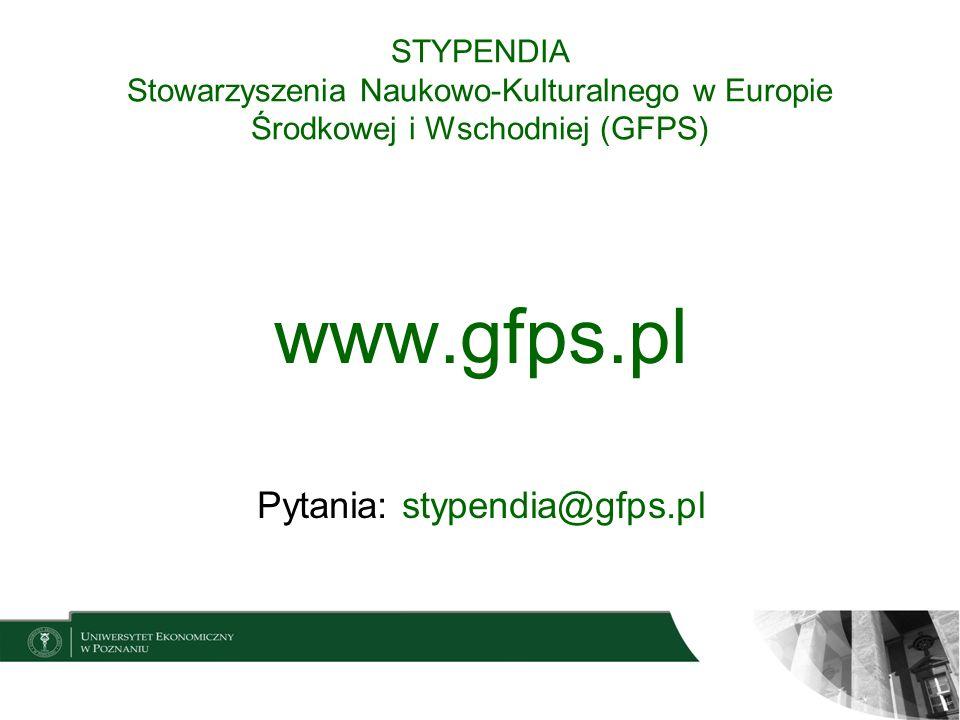 STYPENDIA Stowarzyszenia Naukowo-Kulturalnego w Europie Środkowej i Wschodniej (GFPS) www.gfps.pl Pytania: stypendia@gfps.pl