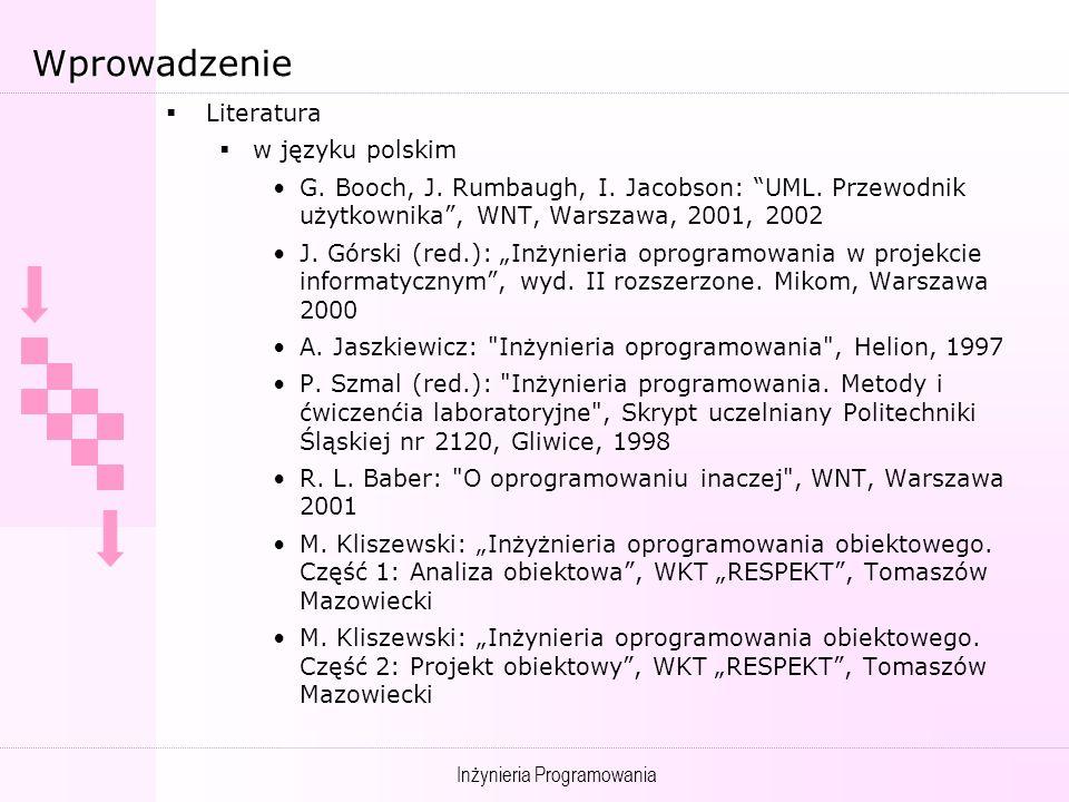 Inżynieria Programowania Wprowadzenie Literatura w języku polskim G.
