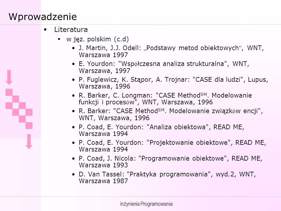 Inżynieria Programowania Wstęp (c.d) Literatura w jęz.