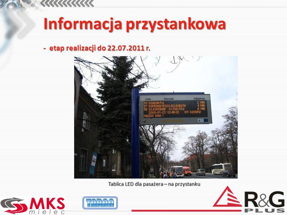 Informacja przystankowa - etap realizacji do 22.07.2011 r. Tablica LED dla pasażera – na przystanku