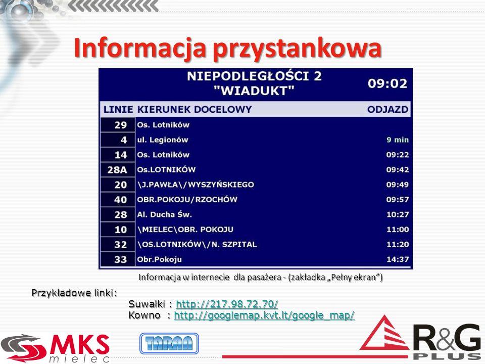 Informacja przystankowa Informacja w internecie dla pasażera - (zakładka Pełny ekran) Przykładowe linki: Suwałki : http://217.98.72.70/ http://217.98.