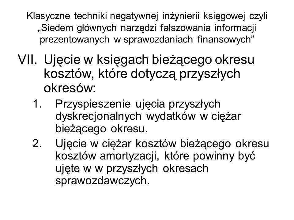 Klasyczne techniki negatywnej inżynierii księgowej czyli Siedem głównych narzędzi fałszowania informacji prezentowanych w sprawozdaniach finansowych V