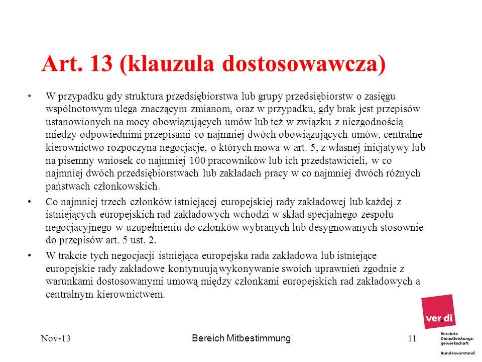 Art. 13 (klauzula dostosowawcza) W przypadku gdy struktura przedsiębiorstwa lub grupy przedsiębiorstw o zasięgu wspólnotowym ulega znaczącym zmianom,