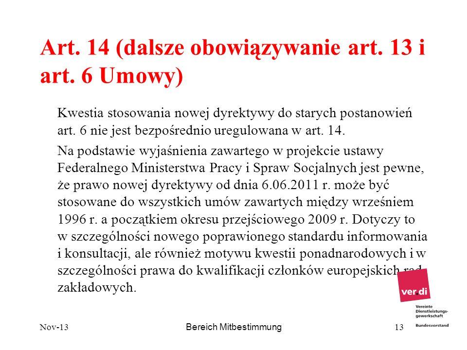 Art. 14 (dalsze obowiązywanie art. 13 i art. 6 Umowy) Kwestia stosowania nowej dyrektywy do starych postanowień art. 6 nie jest bezpośrednio uregulowa