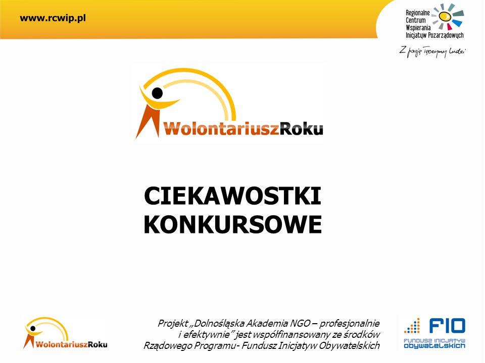 Projekt Dolnośląska Akademia NGO – profesjonalnie i efektywnie jest współfinansowany ze środków Rządowego Programu- Fundusz Inicjatyw Obywatelskich CIEKAWOSTKI KONKURSOWE