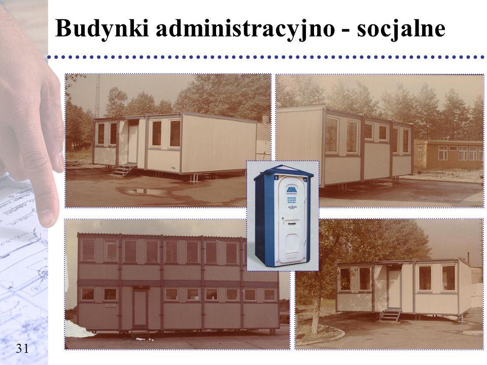Budynki administracyjno - socjalne 31