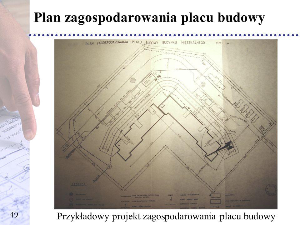 Plan zagospodarowania placu budowy Przykładowy projekt zagospodarowania placu budowy 49