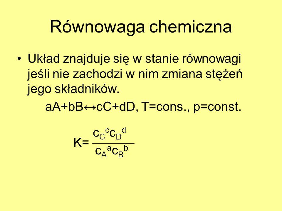 Równowaga chemiczna Układ znajduje się w stanie równowagi jeśli nie zachodzi w nim zmiana stężeń jego składników. aA+bBcC+dD, T=cons., p=const. K= cCc