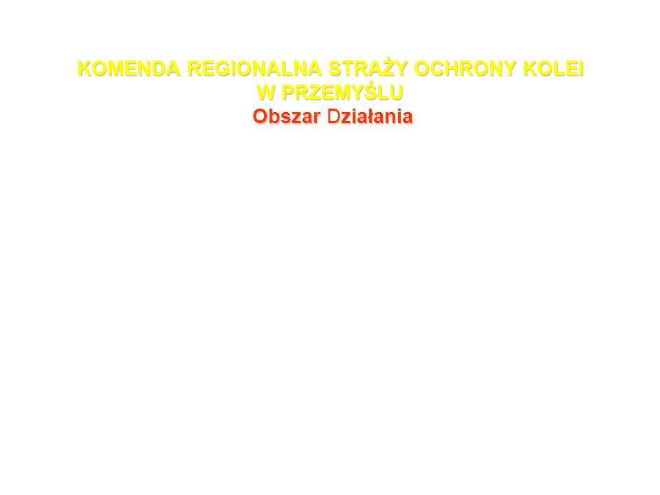 KOMENDA REGIONALNA STRAŻY OCHRONY KOLEI W PRZEMYŚLU Obszar Działania Granice i obszar działania Komendy Regionalnej Straży Ochrony Kolei w Przemyślu w