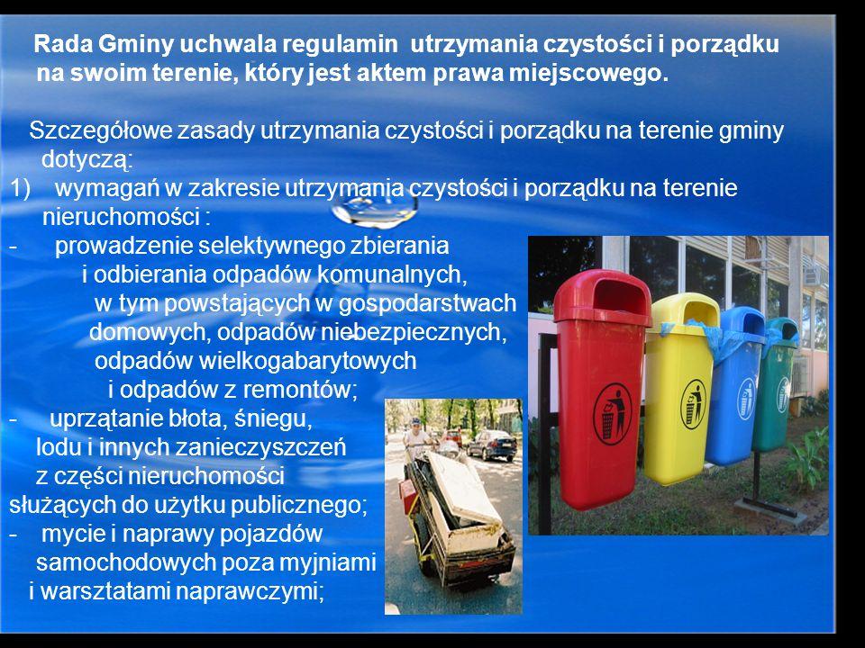 - pozbywanie się odpadów komunalnych i nieczystości ciekłych z terenu nieruchomości oraz z terenów przeznaczonych do użytku publicznego; - Gmina określa wymagania wobec osób utrzymujących zwierzęta domowe w zakresie bezpieczeństwa i czystości w miejscach publicznych; - Gmina organizuje ochronę przed bezdomnymi zwierzętami;
