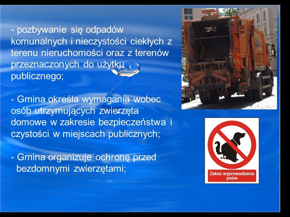 - pozbywanie się odpadów komunalnych i nieczystości ciekłych z terenu nieruchomości oraz z terenów przeznaczonych do użytku publicznego; - Gmina okreś