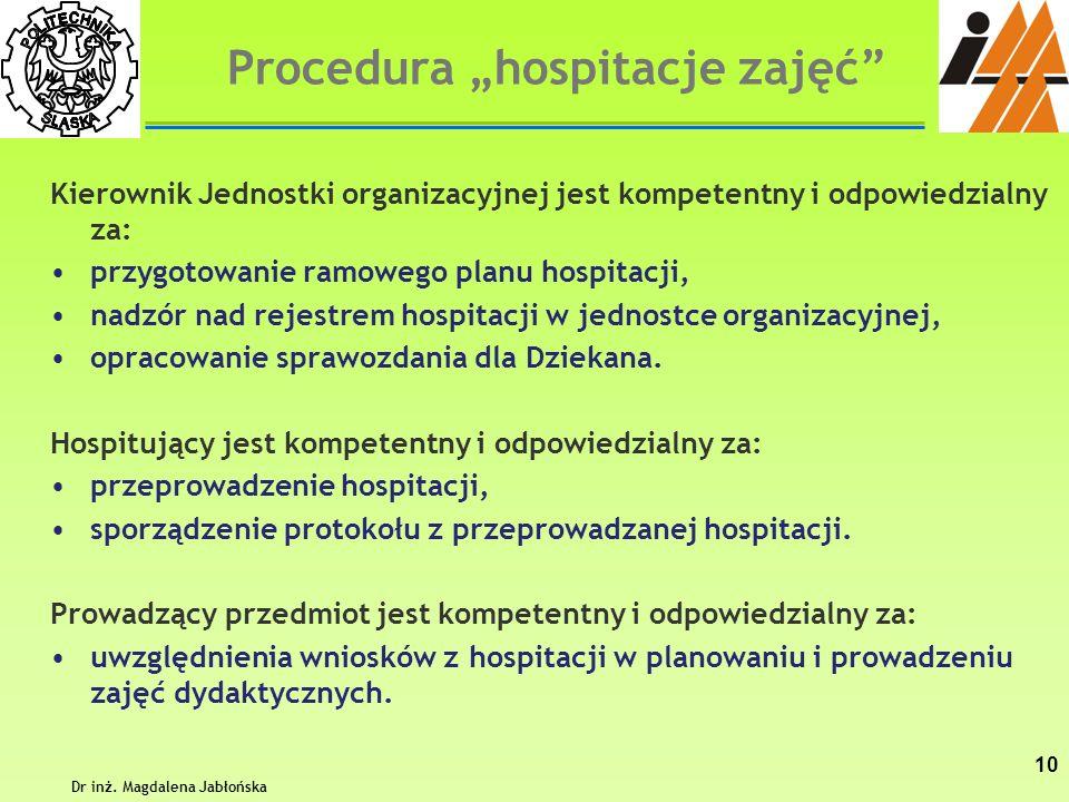 Kierownik Jednostki organizacyjnej jest kompetentny i odpowiedzialny za: przygotowanie ramowego planu hospitacji, nadzór nad rejestrem hospitacji w je