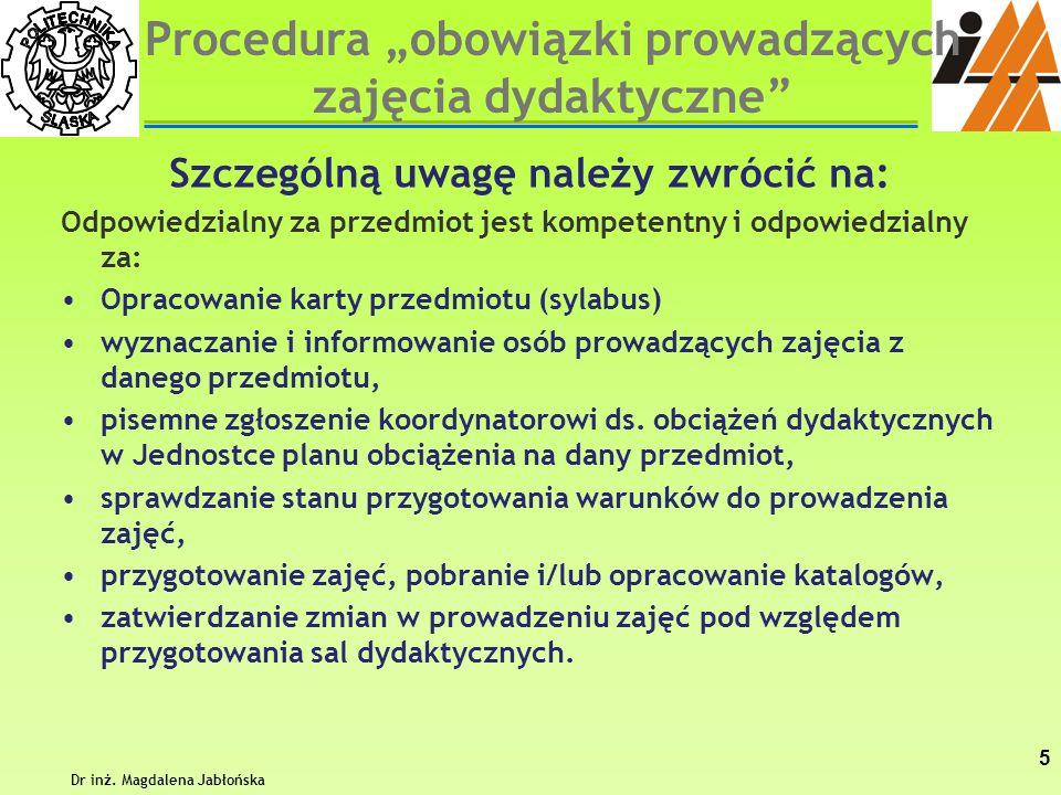 Procedura obowiązki prowadzących zajęcia dydaktyczne Szczególną uwagę należy zwrócić na: Odpowiedzialny za przedmiot jest kompetentny i odpowiedzialny