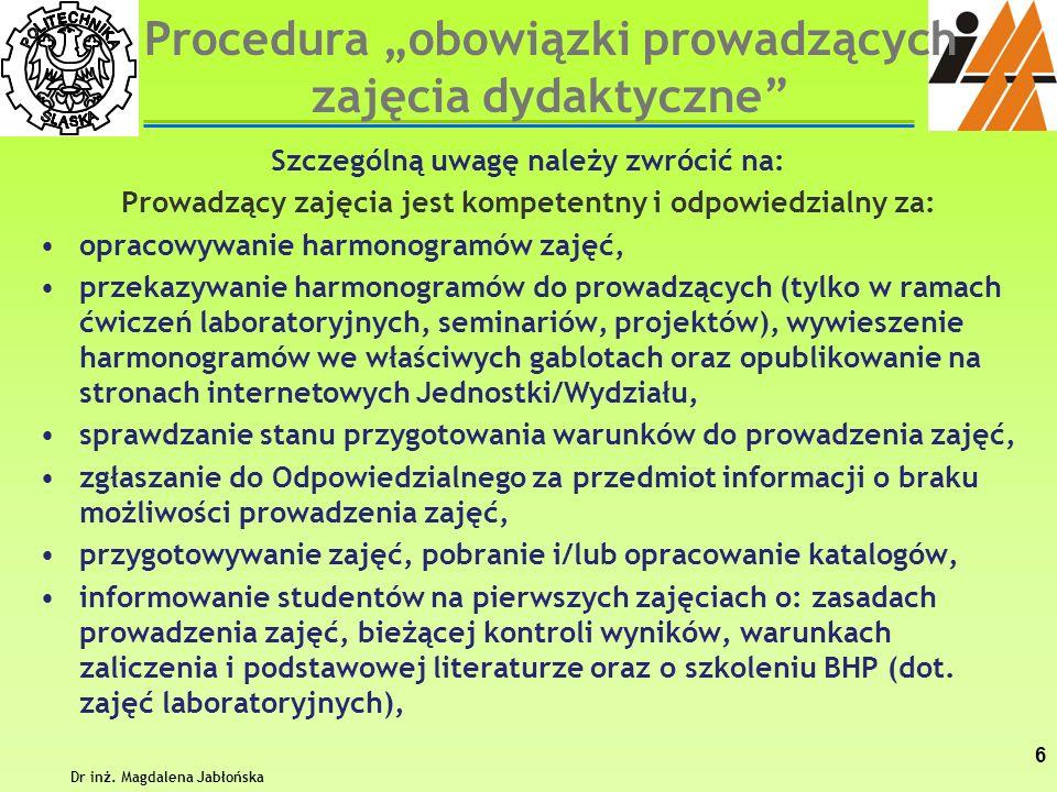 Procedura obowiązki prowadzących zajęcia dydaktyczne Szczególną uwagę należy zwrócić na: Prowadzący zajęcia jest kompetentny i odpowiedzialny za: opra