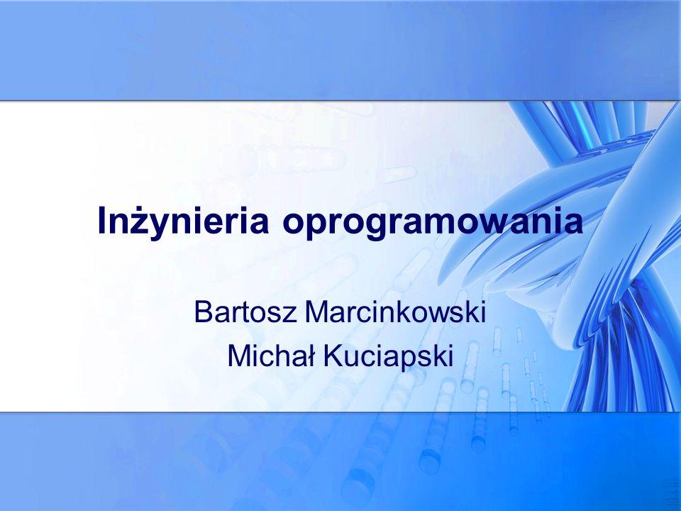 Inżynieria oprogramowania Bartosz Marcinkowski Michał Kuciapski