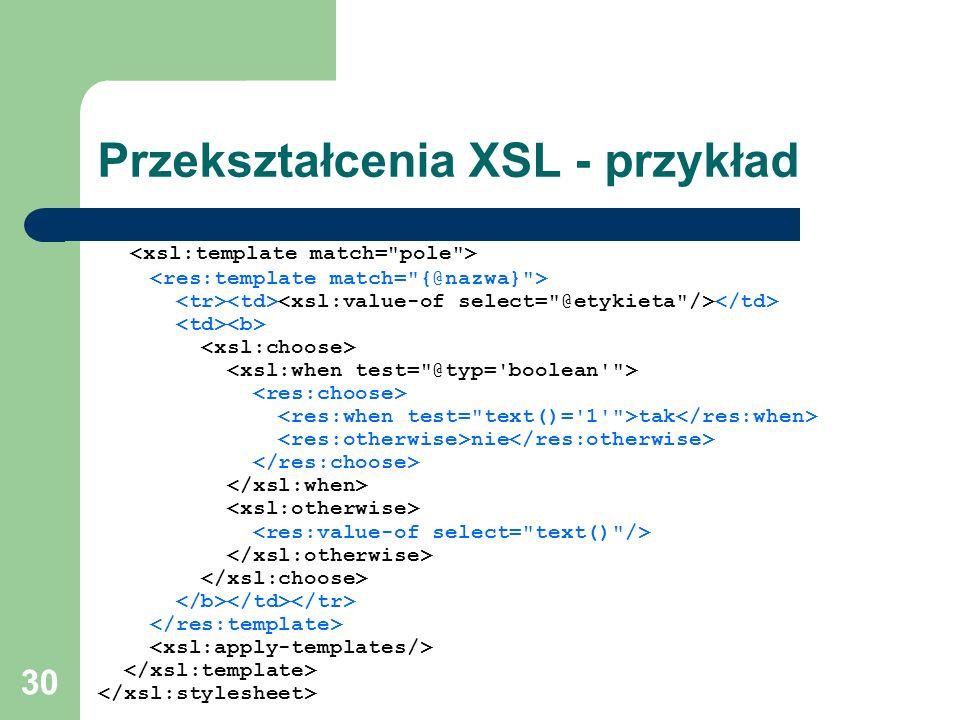 30 Przekształcenia XSL - przykład tak nie