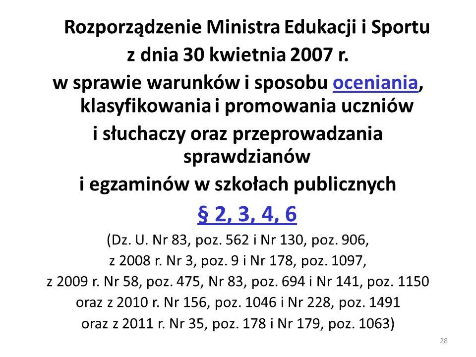 Rozporządzenie Ministra Edukacji i Sportu z dnia 30 kwietnia 2007 r. w sprawie warunków i sposobu oceniania, klasyfikowania i promowania uczniów i słu