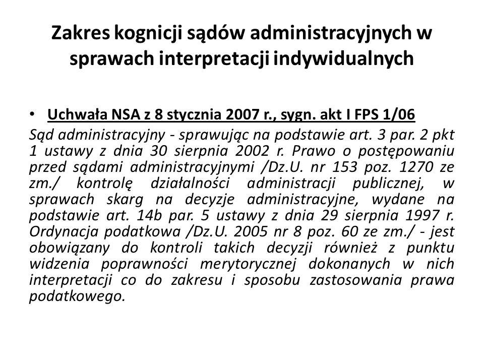 Zakres kognicji sądów administracyjnych w sprawach interpretacji indywidualnych Uchwała NSA z 8 stycznia 2007 r., sygn. akt I FPS 1/06 Sąd administrac