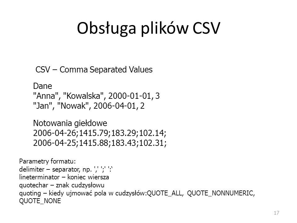 Obsługa plików CSV 17 CSV – Comma Separated Values Dane
