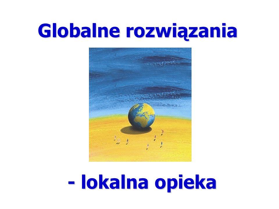 Globalne rozwiązania - lokalna opieka